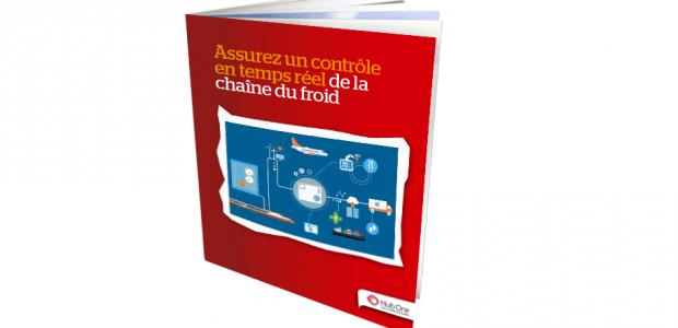 Hub One publie un livre blanc intitulé « Assurez un contrôle en temps réel de la chaîne du froid »